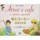 Arroz e Cafe: O Menino Japones Neir Ilelis