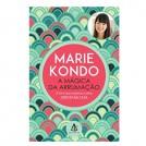 A Magica Da Arrumacao Autora : Marie Kondo Paginas :160 Idioma: Portugues