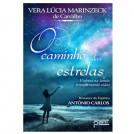 O Caminho das Estrelas - Vera Lucia Marinzeck de Carvalho